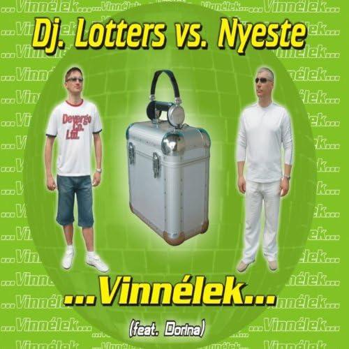 DJ Lotters, Nyeste feat. Dorina