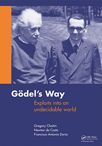 Goedel's Way: Exploits into an undecidable world (English Edition)