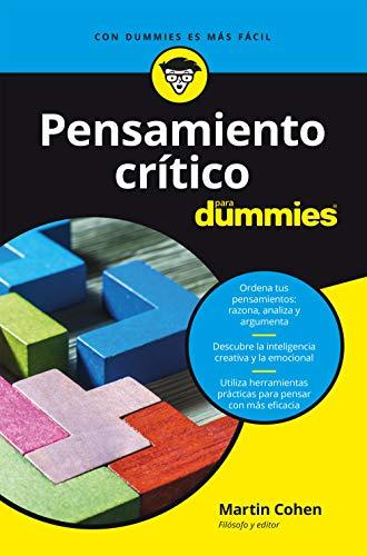 Pensamiento crítico para Dummies (Spanish Edition)