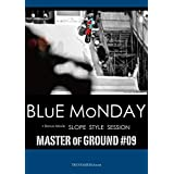 BLUE MONDAY / Master of Ground 09 (htsb0244) [DVD]