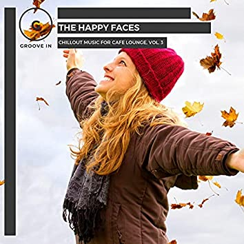 The Happy Faces - Chillout Music For Cafe Lounge, Vol. 3