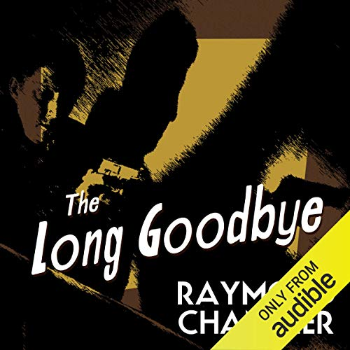 The Long Goodbye                   By:                                                                                                                                 Raymond Chandler                               Narrated by:                                                                                                                                 Ray Porter                      Length: 11 hrs and 44 mins     498 ratings     Overall 4.5