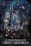 A Beast so Beautiful (Kindle Edition)
