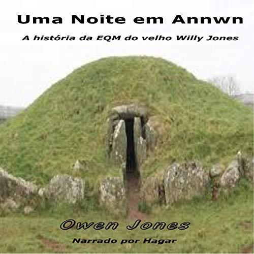 Couverture de Uma Noite em Annwn: A história da EQM do velho Willy Jones