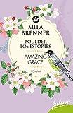 Boulder Lovestories - Amazing Grace: Roman