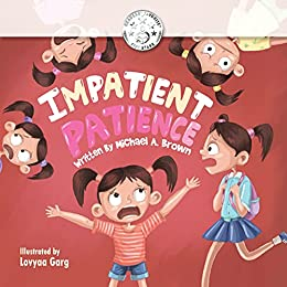 Impatient Patience (What I Tell Myself) by [Michael A Brown, Lovyaa Garg, Michelle Mathews]