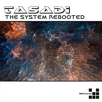 The System Rebooted