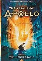 The Trials of Apollo Book One The Hidden Oracle (Trials of Apollo, 1)