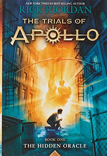 The Trials of Apollo, Book 1: The Hidden Oracle (Trials of Apollo (1))