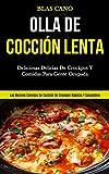 Olla De Cocción Lenta: Deliciosas delicias de crockpot y comidas para gente ocupada (Las mejores comidas de cocción de crockpot rápidas y saludables)