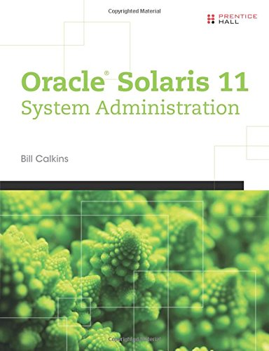 Compare Textbook Prices for Oracle Solaris 11 System Administration: Fundamentals v. I 1 Edition ISBN 9780133007107 by Calkins, Bill Calkins