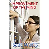 IMPROVEMENT OF THE MIND (English Edition)