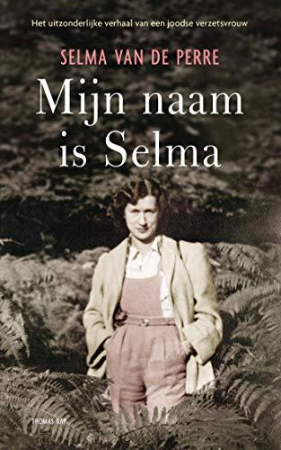 Mijn naam is Selma (Dutch Edition)