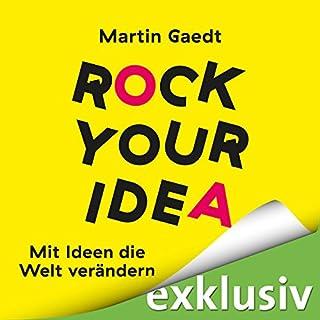Rock Your Idea: Mit Ideen die Welt verändern Titelbild