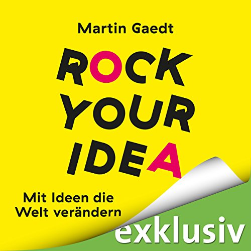 Rock Your Idea: Mit Ideen die Welt verändern audiobook cover art