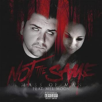 Not the Same (feat. Mel Moon)