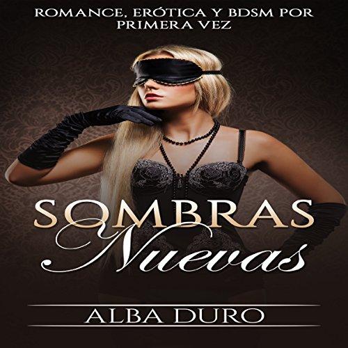 Sombras Nuevas: Romance, Erótica y BDSM por Primera Vez [New Shadows: Romance, Erotica and BDSM for the First Time] audiobook cover art