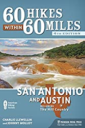 60 Hikes Within 60 Miles: San Antonio and Austin