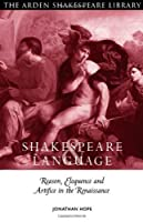 Shakespeare And Language: Reason, Eloquence and Artifice in the Renaissance (Arden Critical Companions) by Jonathan Hope(2010-12-01)