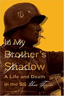 In My Brother's Shadow: A Life and Death in the SS