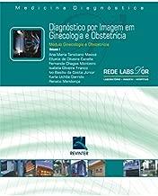 Diagnóstico por Imagem em Ginecologia e Obstetrícia: Módulo Ginecologia e Obstetrícia (Volume 1)