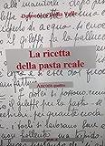 Photo Gallery la ricetta della pasta reale: la ricetta della pasta reale
