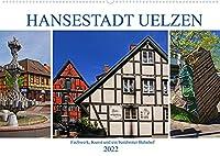 Hansestadt Uelzen. Fachwerk, Kunst und ein beruehmter Bahnhof (Wandkalender 2022 DIN A2 quer): Besuchermagnet in der Lueneburger Heide (Monatskalender, 14 Seiten )