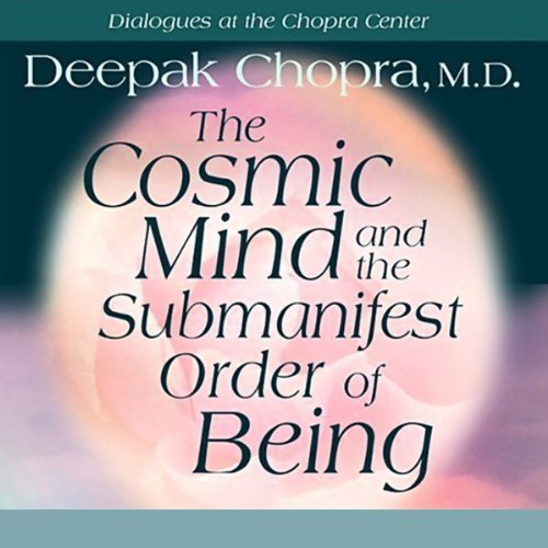 The Cosmic Mind and the Submanifest Order of Being  By  cover art