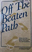 Off the Beaten Path: The Last Frontiers in American Vacations 0686466705 Book Cover