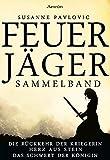 Feuerjäger - Sammelband: Alle drei Romane der Trilogie in einem Band