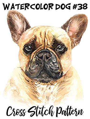 Counted Cross Stitch Pattern: Watercolor Dog #38 - French Bulldog: 183 Watercolor Dog Cross Stitch Series