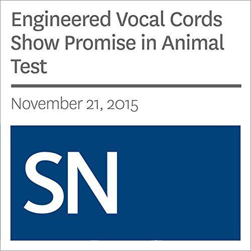 Engineered Vocal Cords Show Promise in Animal Test cover art