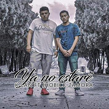 Ya No Estaré (feat. Jhobick Zamora)