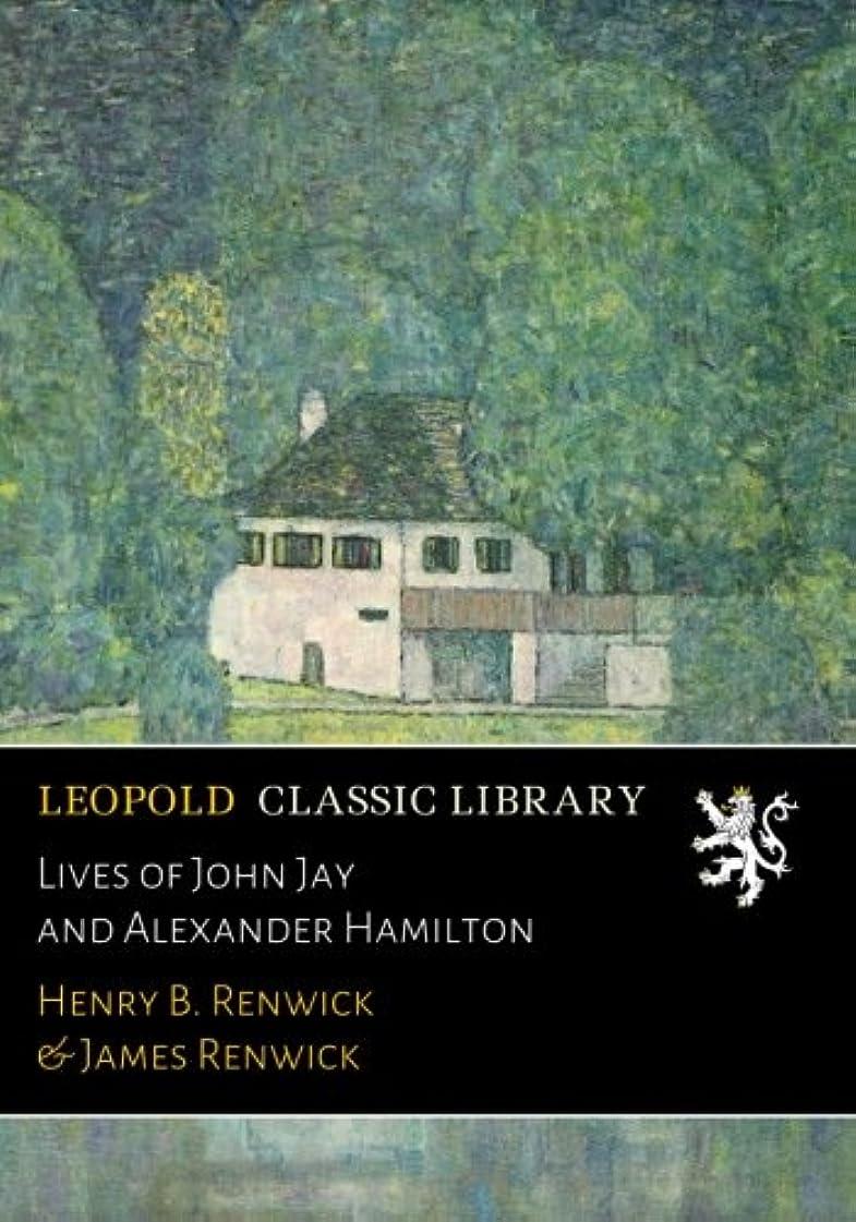 ジレンマハーフ電気Lives of John Jay and Alexander Hamilton