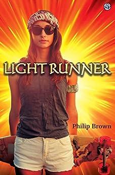 Light Runner (The Light Runner Series Book 1) by [Philip Brown]