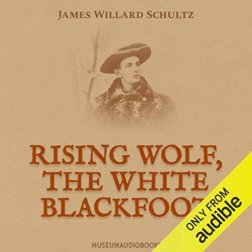 Rising Wolf, the White Blackfoot cover art