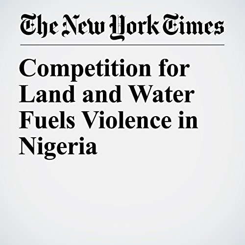 Competition for Land and Water Fuels Violence in Nigeria copertina