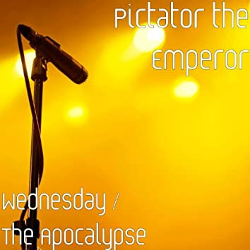 Wednesday / The Apocalypse