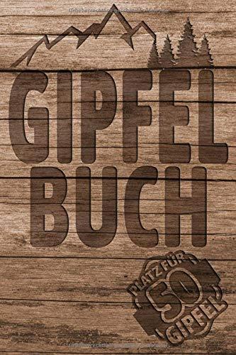 GIPFELBUCH | Platz für 50 Gipfel: Zum Reinschreiben, Ausfüllen & Festhalten | ca. 120 Seiten, ca. A5 (ca. 15,24 x 22,86 cm) | Gipfellogbuch, ... (inkl. Packliste & Notfallnummern)