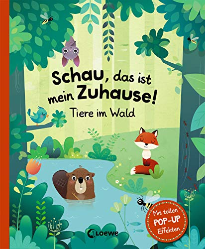 Schau, das ist mein Zuhause! - Tiere im Wald: Pop-up Bilderbuch für Kinder ab 3 Jahre