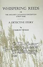 Whispering Reeds, or The Anglesey Catamanus Inscription Stript Bare: A Detective Story