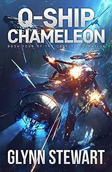 Q-Ship Chameleon (Castle Federation Book 4) by [Glynn Stewart]
