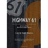 Highway 61 - Reizen door de Mississippi Delta