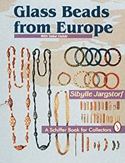 Glass Beads from Europe: With Value Guide (Schiffer Book for Collectors)
