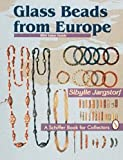 Glass Beads from Europe: With Value Guide (A Schiffer Book for Collectors) Jargstorf, Sibylle