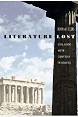Literature Lost: Social Agendas and the Corruption of the Humanities Hardcover