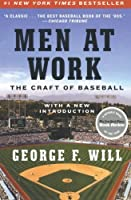 Men at Work: The Craft of Baseball by George F. Will(2010-04-13)