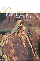 50 Common Reptiles & Amphibians of the Southwest 1877856819 Book Cover