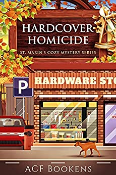 Hardcover Homicide (St. Marin's Cozy Mystery Series Book 9) by [ACF Bookens]