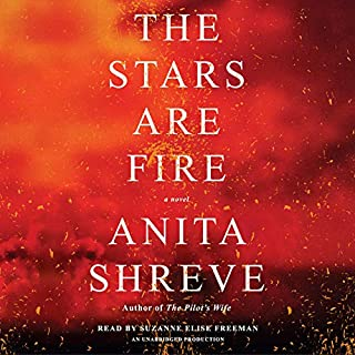 The Stars Are Fire     A Novel              By:                                                                                                                                 Anita Shreve                               Narrated by:                                                                                                                                 Suzanne Elise Freeman                      Length: 8 hrs and 42 mins     726 ratings     Overall 4.1